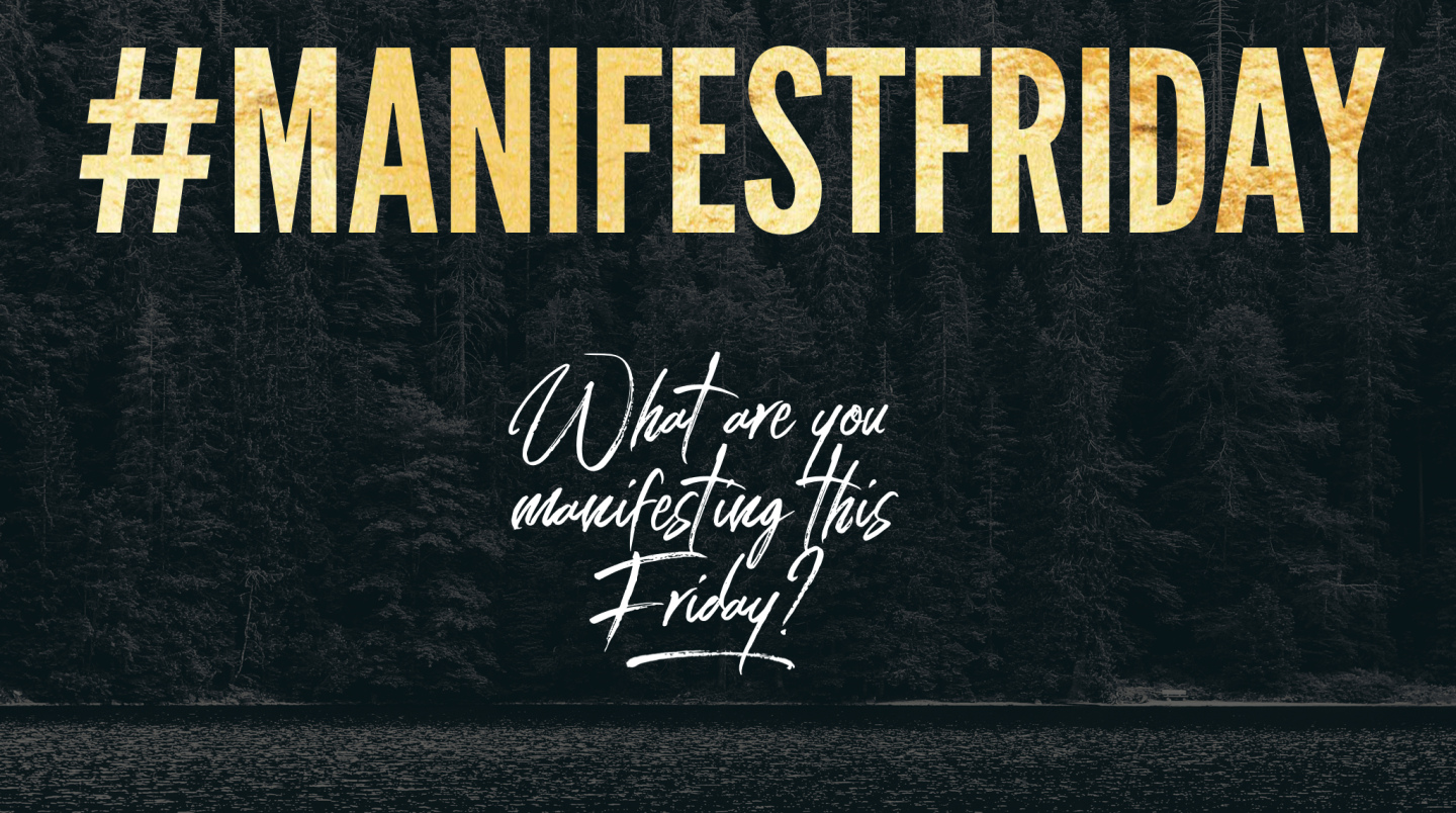 Introducing #ManifestFriday: Friday 1